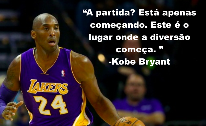 20 Frases De Kobe Bryant Que Vão Te Inspirar Torcedores Com