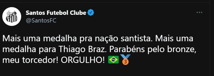 Tuíte do Santos co a seguinte mensagem: Mais uma medalha pra nação santista. Mais uma medalha para Thiago Braz. Parabéns pelo bronze, meu torcedor! ORGULHO! terceiro lugar